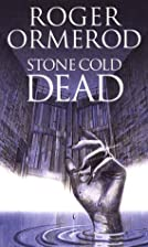 Stone Cold Dead by Roger Ormerod