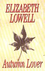 Lowell, Elizabeth: Autumn Lover