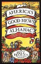 America's Good News Almanac: Inspirational…