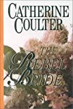 Coulter, Catherine: The Rebel Bride