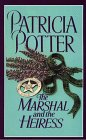 Potter, Patricia: The Marshal and the Heiress