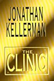 Kellerman, Jonathan: The Clinic