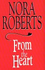 Roberts, Nora: From the Heart