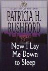 Rushford, Patricia H.: Now I Lay Me Down to Sleep (Helen Bradley Mystery Series #1)