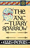 Peters, Ellis: The Sanctuary Sparrow: The Seventh Chronicle of Brother Cadfael