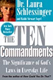 Schlessinger, Laura: The Ten Commandments: The Significance of God's Laws in Everyday Life