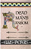 Peters, Ellis: Dead Man's Ransom: The Ninth Chronicle of Brother Cadfael