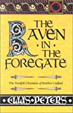 Peters, Ellis: Raven in the Foregate: The Twelfth Chronicle of Brother Cadfael