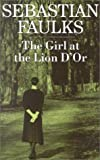 Faulks, Sebastian: The Girl at the Lion D'or