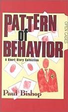 Pattern of behavior : a short story…