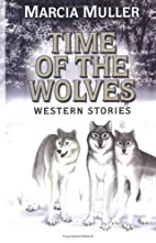 Time of the Wolves by Marcia Muller