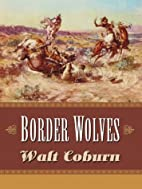 Border Wolves: A Western Trio (Five Star…