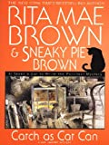 Brown, Sneaky Pie: Catch As Cat Can