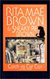 Brown, Rita Mae: Catch As Cat Can