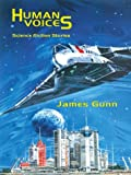 Gunn, James E.: Human Voices