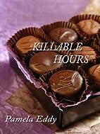 Killable Hours by Pamela Eddy