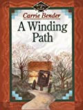 Bender, Carrie: A Winding Path