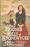 Phillips, Michael R.: The Heather Hills of Stonewycke: The Stonewycke Trilogy
