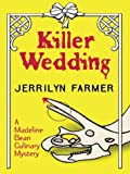 Jerrilyn Farmer: Killer Wedding: A Madeline Bean Culinary Mystery