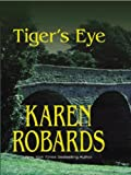 Karen Robards: Tiger's Eye