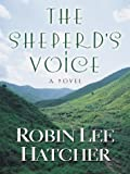 Hatcher, Robin Lee: The Shepherd's Voice