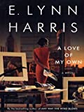 E. Lynn Harris: A Love of My Own