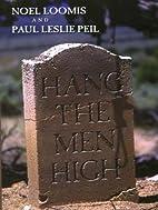 Hang the Men High by Noel Loomis