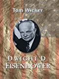Tom Wicker: Dwight D. Eiserhower