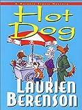 Laurien Berenson: Hot Dog: A Melanie Travis Mystery