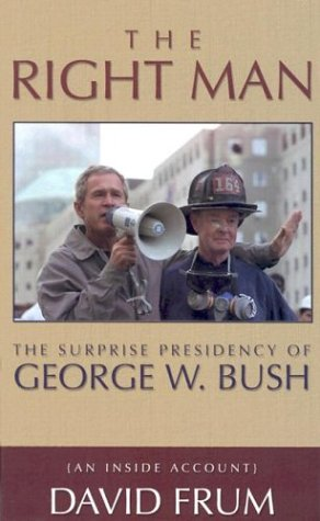 the-right-man-the-surprise-presidency-of-george-w-bush