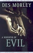 A Whisper of Evil by Des Morley