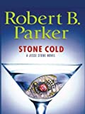 Parker, Robert B.: Stone Cold: A Jesse Stone Novel