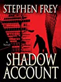Stephen Frey: Shadow Account