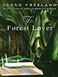 Vreeland, Susan: The Forest Lover