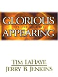 Lahaye, Tim: Glorious Appearing: An Experience in Sound and Drama