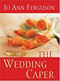 Jo Ann Ferguson: The Wedding Caper