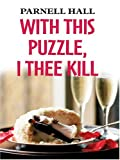 Hall, Parnell: With This Puzzle, I Thee Kill: A Puzzle Lady Mystery