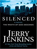 Jerry B. Jenkins: Silenced: The Wrath of God Descends
