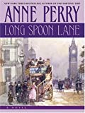 Perry, Anne: Long Spoon Lane