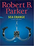 Parker, Robert B.: Sea Change: A Jesse Stone Novel
