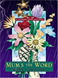 Kate Collins: Mum's the Word (Flower Shop Mysteries, No. 1)