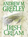 Greeley, Andrew M.: Irish Cream