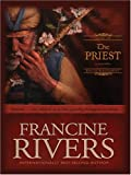 Francine Rivers: The Priest: Aaron (Sons of Encouragement Series #1)