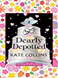 Kate Collins: Dearly Depotted (Flower Shop Mysteries, No. 3)