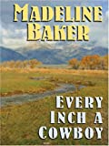 Madeline Baker: Every Inch a Cowboy