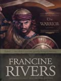 Francine Rivers: The Warrior: Caleb (Sons of Encouragement Series #2)