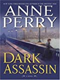 Perry, Anne: Dark Assassin
