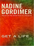Gordimer, Nadine: Get a Life