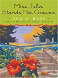 Ann B. Ross: Miss Julia Stands Her Ground