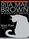 Brown, Sneaky Pie: Sour Puss